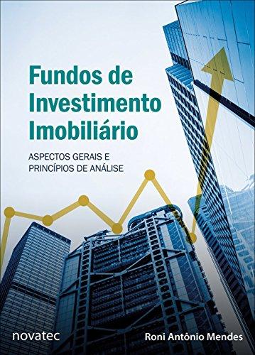 Fundos de Investimento Imobiliário. Aspectos Gerais e Princípios de Análise