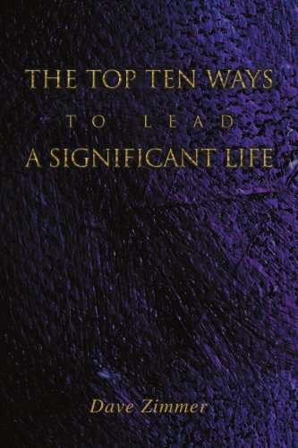 The Top Ten Ways to Lead a Significant Life