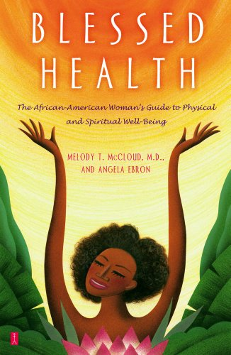 Search : Blessed Health: The African-American Woman's Guide to Physical and