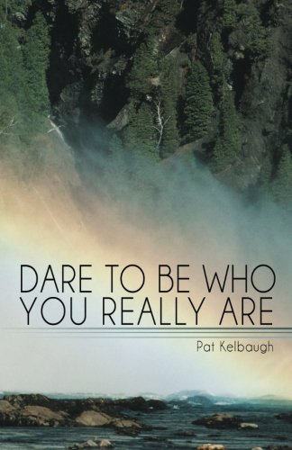 Read Online Dare To Be Who You Really Are PDF