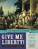 Give Me Liberty! : An American History, Foner, Eric, 039392033X