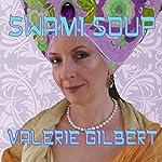 Swami Soup | Valerie Gilbert