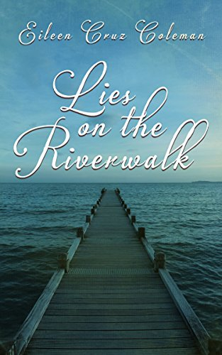 Lies on the Riverwalk by [Coleman, Eileen Cruz]