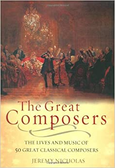 Book The Great Composers: The Lives and Music of 50 Great Classical Composers