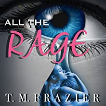 All the Rage Audiobook by T. M. Frazier Narrated by Hollie Jackson, Roger Wayne