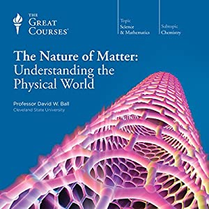 The Nature of Matter: Understanding the Physical World Lecture