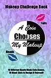 A Coin Chooses My Makeup: A Makeup Challenge
