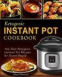 100 recipes cookbook - Ketogenic Instant Pot Cookbook: 100 Best Ketogenic Instant Pot Recipes For Smart People