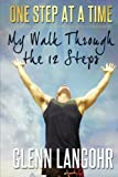 img - for One Step at a Time: My Walk Through the 12 Steps book / textbook / text book