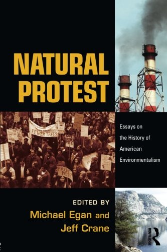 Natural Protest (New Directions in American History) ()