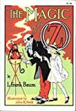 img - for The magic of Oz;: A faithful record of the remarkable adventures of Dorothy and Trot and the Wizard of Oz, together with the Cowardly Lion, the Hungry ... birthday present for Princess Ozma of Oz book / textbook / text book