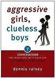 Aggressive Girls, Clueless Boys, Dennis Rainey, 1602005230