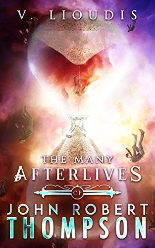 The Many Afterlives of John Robert Thompson by [Lioudis, Valerie]