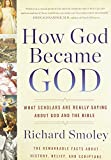 Image of How God Became God: What Scholars Are Really Saying About God and the Bible