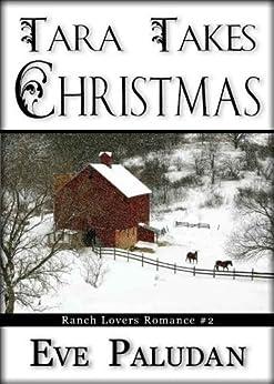 Tara Takes Christmas (Ranch Lovers Romance #2) by [Paludan, Eve]