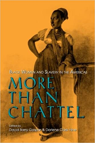 Book More Than Chattel: Black Women and Slavery in the Americas (Blacks in the Diaspora)