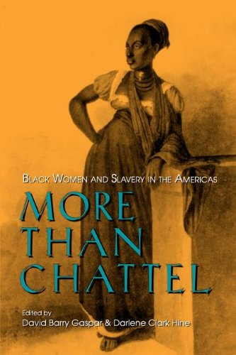 Search : More Than Chattel: Black Women and Slavery in the Americas (Blacks in the Diaspora)