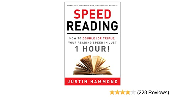 Amazon com speed reading how to double or triple your reading speed in just 1 hour ebook justin hammond kindle store