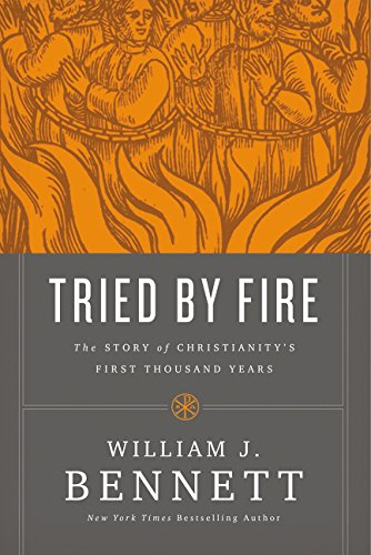 Tried by Fire: The Story of Christianity's First Thousand Years ()