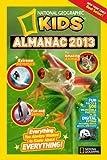 National Geographic Kids Almanac 2013, National Geographic Kids Staff, 1426309252