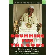 Drumming For The Gods (Studies In Latin America & Car)
