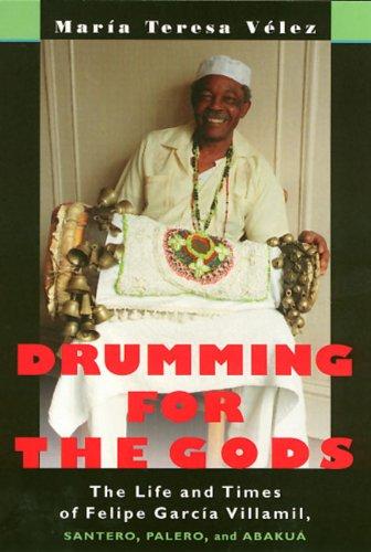 Drumming For The Gods (Studies In Latin America & Car) PDF
