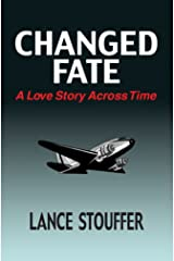 CHANGED FATE - A Love Story Across Time Kindle Edition