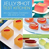 Jelly Shot Test Kitchen: Jell-ing Classic Cocktails—One Drink at a Time
