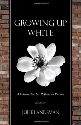 Growing Up White: A Veteran Teacher Reflects on Racism
