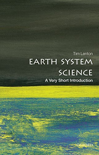 Earth Science Series - Earth System Science: A Very Short Introduction (Very Short Introductions)