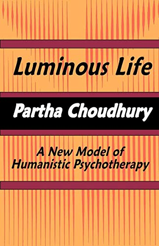 Luminous Life: A New Model of Humanistic Psychotherapy