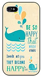 iPhone 5 / 5s Be so happy than when others look at you they become happy too. Whales - black plastic case / Life Quotes
