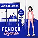 Fender Lizards Audiobook by Joe R. Lansdale, Cassandra de Cuir - director Narrated by Kasey Lansdale