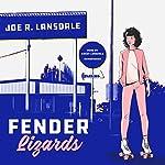 Fender Lizards | Joe R. Lansdale,Cassandra de Cuir - director