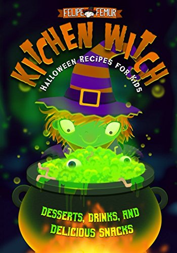 Kitchen Witch: Halloween Recipes for (Halloween Spells For Kids)