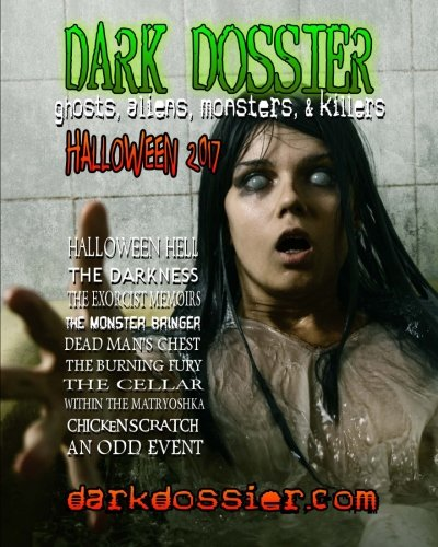 Dark Dossier #17: The Magazine of Ghosts, Aliens, Monsters, & Killers!