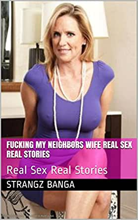 Sex stories with niebor wife