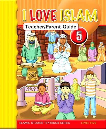 Read Online I Love Islam Teacher/Parent Guide: level 5 ebook