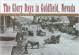 Book The Glory Days in Goldfield, Nevada