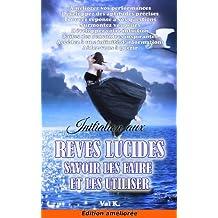 Initiation aux rêves lucides : savoir les faire et les utiliser (French Edition)