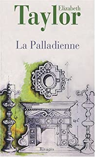 La Palladienne par Elizabeth Taylor