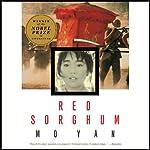 Red Sorghum: A Novel of China | Mo Yan,Howard Goldblatt (translator)
