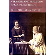 Vermeer and His Milieu: A Web of Social History