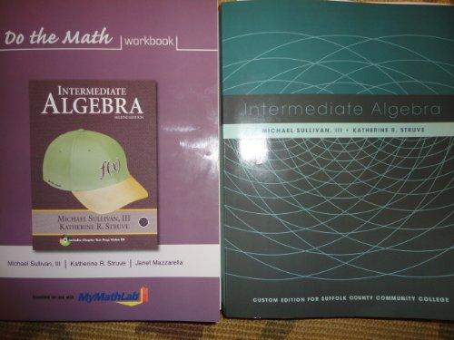 Intermediate Algebra plus workbook (Custom Edition for Suffolk County Community College)