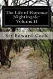 The Life of Florence Nightingale: Volume II, Sir Edward Cook, 1500814121