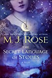 The Secret Language of Stones: A Novel (The Daughters of La Lune)