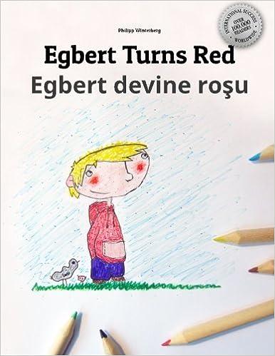 Egbert Turns Red/Egbert devine rosu: Children's Picture Book/Coloring Book English-Romanian (Bilingual Edition/Dual Language)