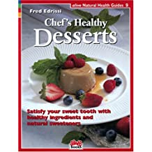 Chef's Healthy Desserts (Alive Natural Health Guides) by Fred Edrissi (2002-02-01)