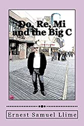Do, Re, Mi and the Big C (Music, Sex and Industry Book 1)