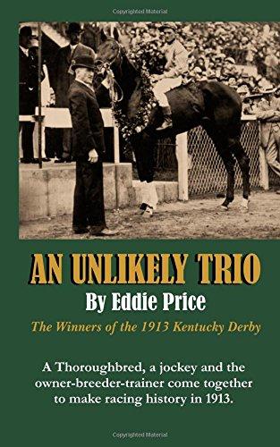 Read Online An Unlikely Trio: The Winners of the 1913 Kentucky Derby pdf